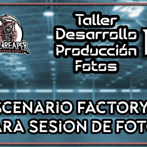 Creando escenario Cybog Factory | Soul Reaper Photography | TALLER 1x13