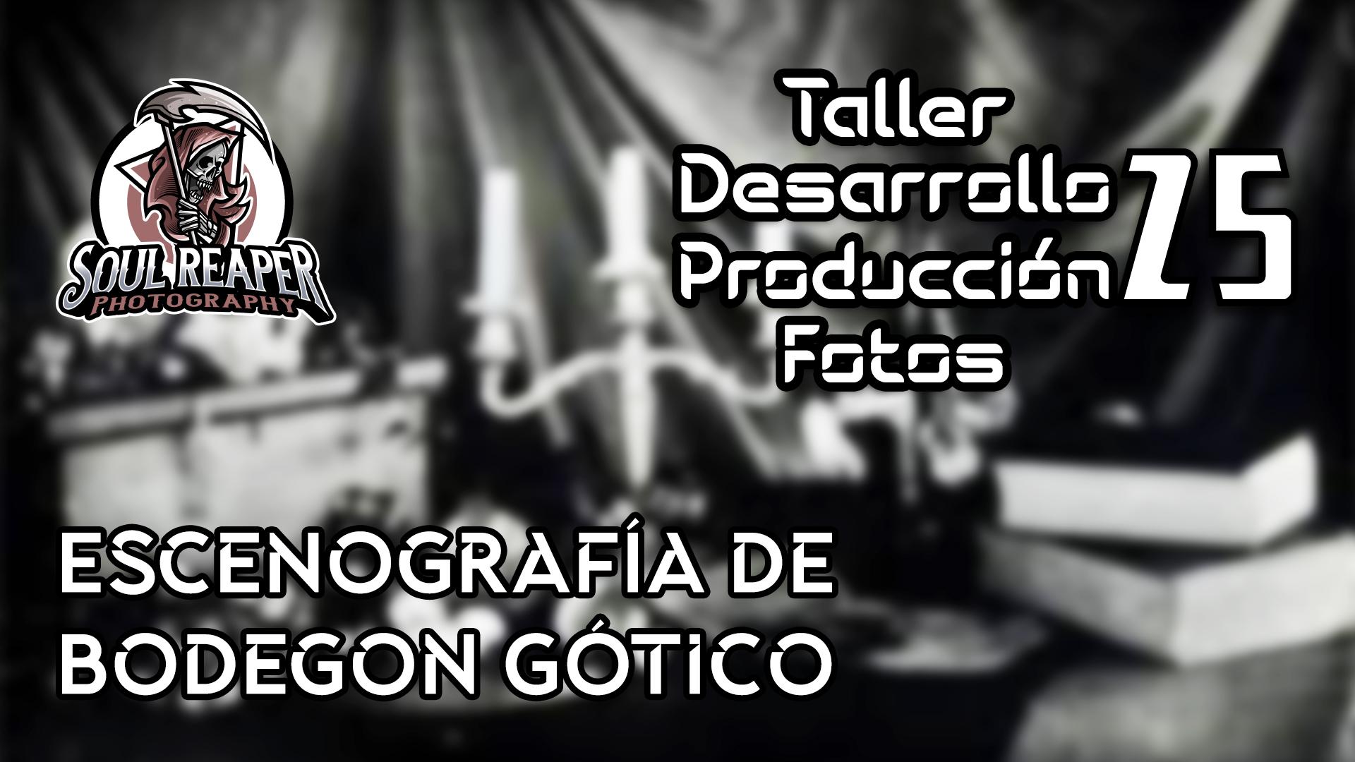 Escenografía de Bodegon Gótico | Soul Reaper Photography | TALLER | cap. 1x25