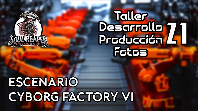 Creando escenario Cybog Factory VI   Soul Reaper Photography   TALLER 1x21