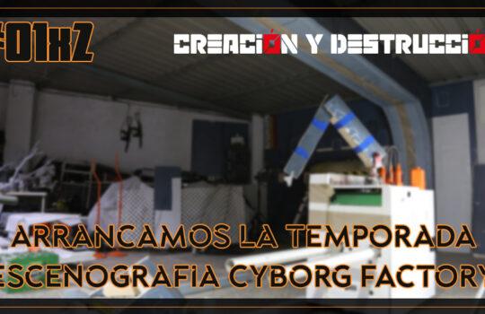 CREACIÓN y DESTRUCCIÓN | Escenografía Cyborg Factory | Taller Soul Reaper Photography | Cap. 01X2